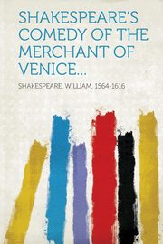 Shakespeare's Comedy of the Merchant of Venice..., Shakespeare William