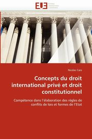 Concepts du droit international privé et droit constitutionnel, CARE-N