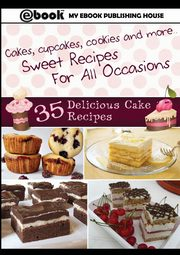 35 Delicious Cake Recipes, Publishing House My Ebook