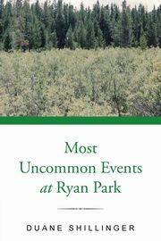 Most Uncommon Events at Ryan Park, Shillinger Duane