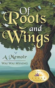 Of Roots and Wings, Myaing Wai Wai