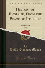 ksiazka tytuł: History of England, From the Peace of Utrecht, Vol. 5 autor: Mahon Philip Stanhope