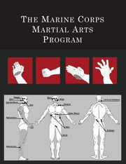 The Marine Corps Martial Arts Program, [United States Marine Corps