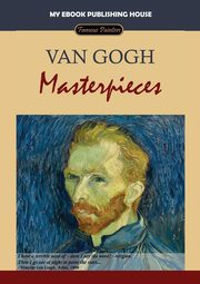 Van Gogh - Masterpieces, Publishing House My Ebook