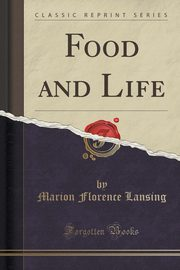 Food and Life (Classic Reprint), Lansing Marion Florence