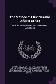 The Method of Fluxions and Infinite Series, Newton Isaac