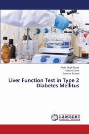 Liver Function Test in Type 2 Diabetes Mellitus, Gurjar Arjun Singh