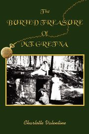 The BURIED TREASURE Of MT. GRETNA, Valentine Charlotte