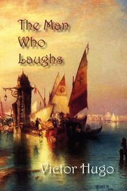 ksiazka tytuł: The Man Who Laughs autor: Hugo Victor