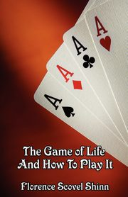 The Game of Life and How to Play It, Shinn Florence Scovel