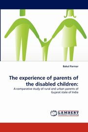 ksiazka tytuł: The Experience of Parents of the Disabled Children autor: Parmar Bakul