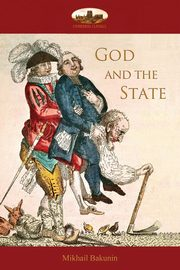 God and the State, Bakunin Mikhail Alexandrovich
