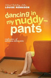 Dancing in My Nuddy-Pants, Rennison Louise