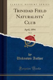 Trinidad Field Naturalists' Club, Vol. 2, Author Unknown