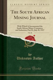 The South African Mining Journal, Vol. 26, Author Unknown