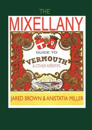 The Mixellany Guide to Vermouth & Other AP Ritifs, Brown Jared McDaniel