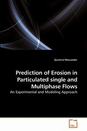 ksiazka tytuł: Prediction of Erosion in Particulated single and Multiphase Flows autor: Mazumder Quamrul