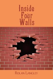 Inside Four Walls, Langley Rolan