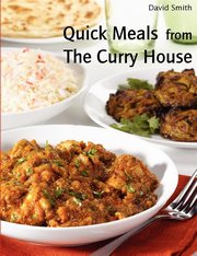 Quick Meals from The Curry House, Smith David