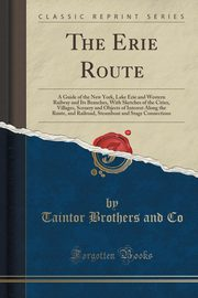 ksiazka tytuł: The Erie Route autor: Co Taintor Brothers and