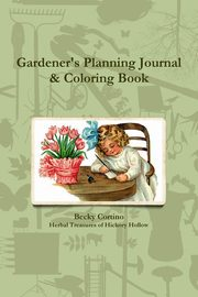 Gardener's Planning Journal & Coloring Book, Cortino Becky