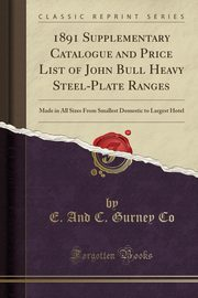 1891 Supplementary Catalogue and Price List of John Bull Heavy Steel-Plate Ranges, Co E. And C. Gurney