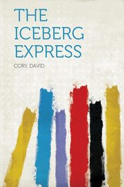 The Iceberg Express, David Cory