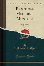 Practical Medicine Monthly, Vol. 6, Author Unknown