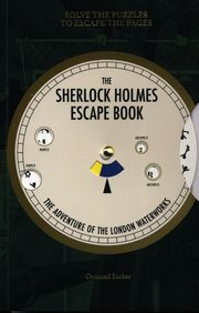 The Sherlock Holmes Escape Book The Adventure of the London Waterworks, Sacker Ormond