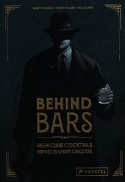 Behind Bars High-Class Cocktails inspired by Lowlife Gangsters, Pollard Vincent