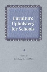 Furniture Upholstery for Schools, Johnson Emil A.