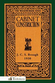 Cabinet Construction, Brough James Carruthers