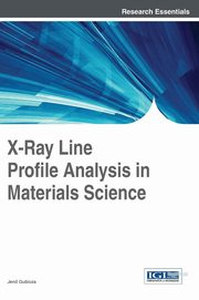 X-Ray Line Profile Analysis in Materials Science, Gubicza