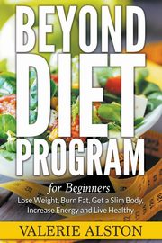 Beyond Diet Program For Beginners, Alston Valerie
