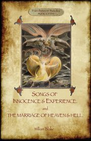 ksiazka tytuł: Songs of Innocence & Experience; plus The Marriage of Heaven & Hell. With 50 original colour illustrations. (Aziloth Books) autor: Blake William