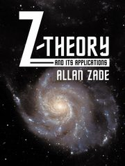 Z-Theory and Its Applications, Zade Allan