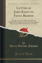 Letter of John Keats to Fanny Brawne, Forman Harry Buxton