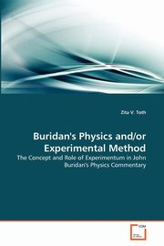 Buridan's Physics and/or Experimental Method, Toth Zita V.