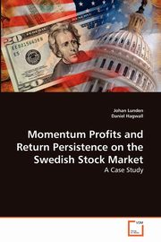 Momentum Profits and Return Persistence on the Swedish Stock Market, Lunden Johan