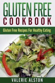 Gluten Free Cookbook, Alston Valerie