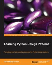 Learning Python Design Patterns, Zlobin Gennadiy