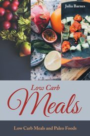 Low Carb Meals, Barnes Julia
