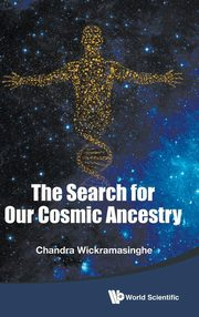 The Search for Our Cosmic Ancestry, WICKRAMASINGHE NALIN CHANDRA