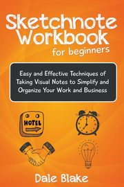 Sketchnote Workbook For Beginners, Blake Dale