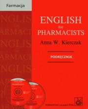 ksiazka tytuł: English for Pharmacists + 2CD autor: Kierczak Anna W.