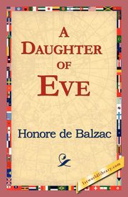A Daughter of Eve, De Balzac Honore
