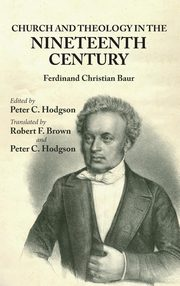 Church and Theology in the Nineteenth Century, Baur Ferdinand C.