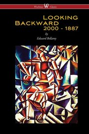 Looking Backward, Bellamy Edward