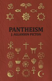 Pantheism - Its Story and Significance, Picton J. Allanson