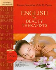 ksiazka tytuł: English for Beauty Therapists z płytą CD autor: Gotowicka Tamara, Patoka Zofia M.
